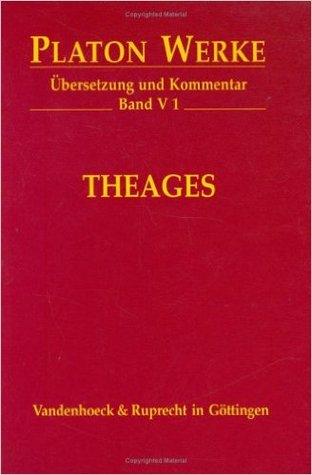 Theages (Werke, Ubersetzung, Kommentar 1)