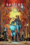 Raising Dion #1 by Dennis Liu