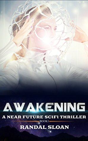 Awakening (A Near Future Sci-Fi Thriller, #1)