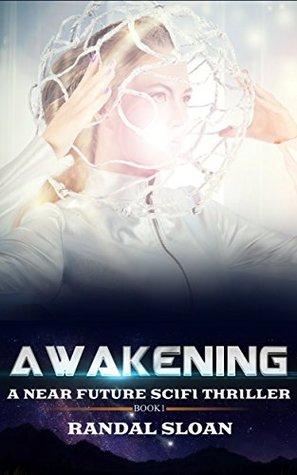 Awakening (A Near Future Sci-Fi Thriller, #1)