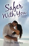 Safer With You (With You, #1)