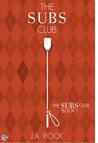 The Subs Club by J.A. Rock