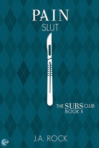 Pain Slut (The Subs Club, #2)