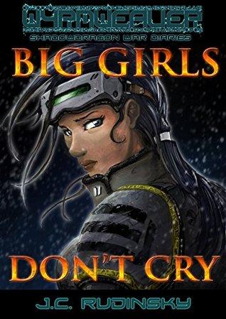 Big Girls Don't Cry: Shadowdragon War Diaries: Volume One
