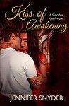 Kiss of Awakening by Jennifer Snyder