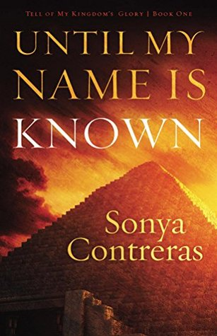 Until My Name Is Known (Tell of My Kingdoms Glory Book 1)