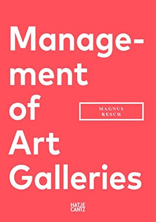 Management of Art Galleries by Magnus Resch