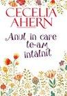 Anul în care te-am întâlnit by Cecelia Ahern