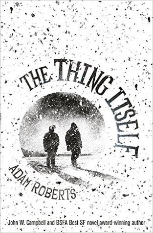 Image result for Adam Roberts: The Thing Itself.