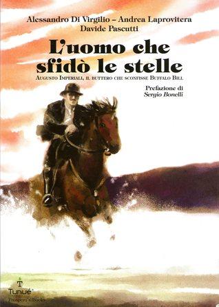 Ebook L'uomo che sfidò le stelle by Alessandro Di Virgilio read!
