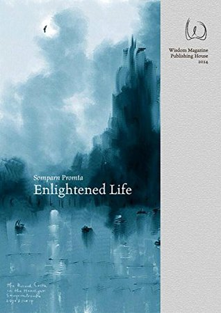 Enlightened Life: Integration of Buddha's Teaching and Biology