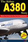 The Airbus A380 Story: Will The Largest Airliner Be A Success