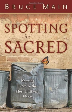 Spotting the Sacred: Noticing God in the Most Unlikely Places