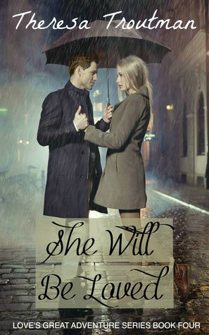 She Will Be Loved(Loves Great Adventure 4)