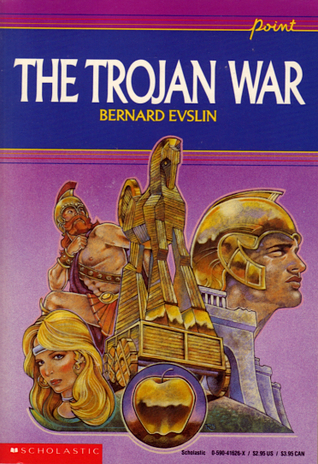 The Trojan War by Bernard Evslin
