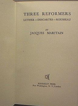 Three Reformers by Jacques Maritain