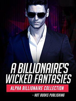A Billionaire's Wicked Fantasy 2.0