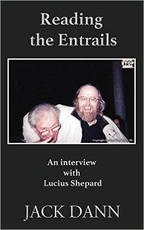 Reading the Entrails: An Interview With Lucius Shepard
