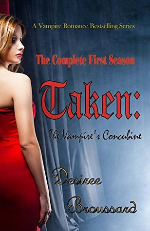 Taken: The Complete First Season(The Vampires Concubine 1-6)
