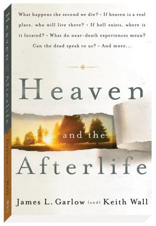 Heaven and the Afterlife by James L. Garlow