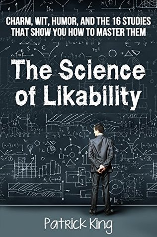 The Science of Likability - Patrick King