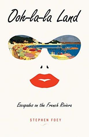 ooh-la-la-land-escapades-on-the-french-riviera
