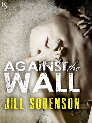 Against the Wall by Jill Sorenson