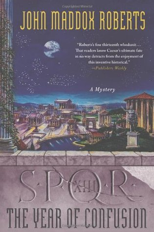 The Year Of Confusion Spqr 13 By John Maddox Roberts