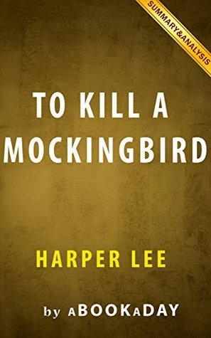 To Kill a Mockingbird by Harper Lee   Summary & Analysis
