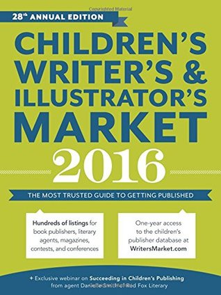 children-s-writer-s-illustrator-s-market-2016-the-most-trusted-guide-to-getting-published