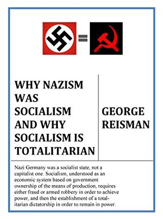 why-nazism-was-socialism-and-why-socialism-is-totalitarian