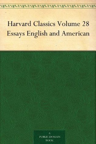 Harvard Classics Volume 28 Essays English and American