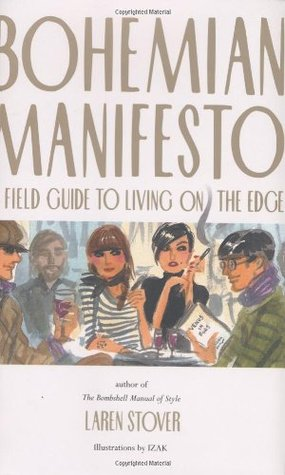 Bohemian Manifesto by Laren Stover