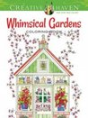 Creative Haven Whimsical Gardens Coloring Book by Alexandra Cowell
