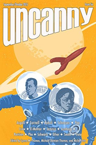Uncanny Magazine Issue 6: September/October 2015