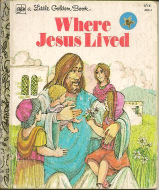 Where Jesus Lived By Jane Werner Watson