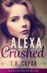 Alexa Crushed (Alexa, #1)