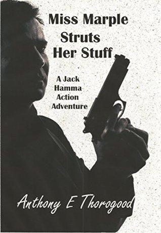 Miss Marple Struts Her Stuff (Jack Hamma Australian Outback Romantic Action Adventure Book 4)