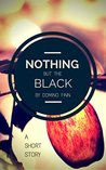 Nothing but the Black by Domino Finn