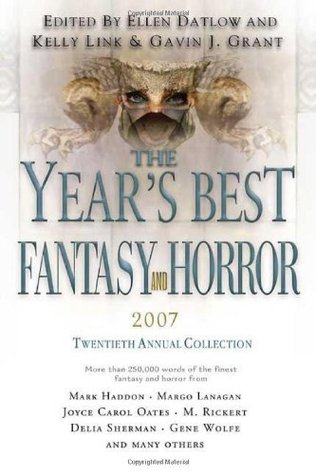 The Years Best Fantasy and Horror: Twentieth Annual Collection(The Years Best Fantasy and Horror 20 - year 2007)