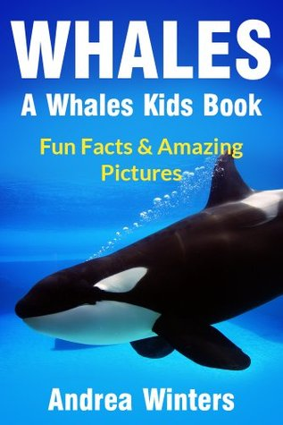 Whales! Learn Fun Facts for Kids with Amazing Pictures on Whale Evolution, Whale Sounds, Food, Habitat & More in this Whales Book for Kids