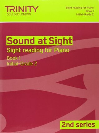 Sound at Sight Piano: Initial-Grade 2 Bk. 1 (Sound at Sight: Sample Sightreading Tests Second Series)