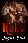 Hold 3 (Hold Trilogy #3)