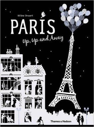 Paris Up, Up and Away by Hélène Druvert