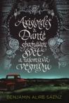 Aristoteles a Dante spoznávajú svet a tajomstvá vesmíru by Benjamin Alire Sáenz