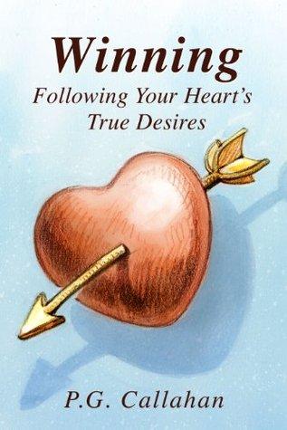 Winning Following Your Heart's True Desires