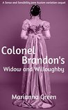 Colonel Brandon's Widow and Willoughby: A 'Sense and Sensibility' Variation Sequel