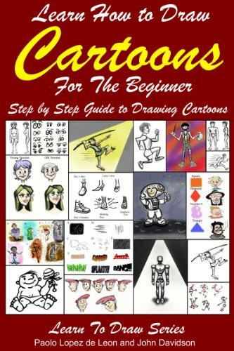 Learn How to Draw Cartoons For the Beginner: Step by Step Guide to Drawing Cartoons (Learn to Draw Book 34)