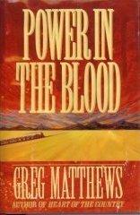 Power In The Blood 978-0060179694 por Greg Matthews PDF FB2