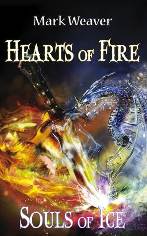Hearts of Fire Souls of Ice (The Orethium Blades Book 1)